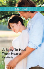 A Baby To Heal Their Hearts - Kate Hardy