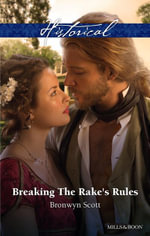 Breaking The Rake's Rules - Bronwyn Scott