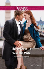 Thirty Days To Win His Wife - Andrea Laurence