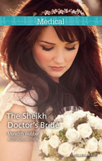 The Sheikh Doctor's Bride - Meredith Webber