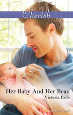 Her Baby And Her Beau - Victoria Pade