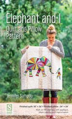 Elephant and I Quilt and Pillow Pattern - Jennifer Sampou