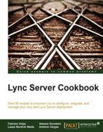 Lync Server Cookbook - Volpe   Fabrizio