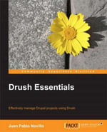 Drush for Developers - Second Edition - Requena   Juampy Novillo