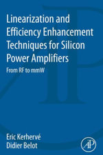 Linearization and Efficiency Enhancement Techniques for Silicon Power Amplifiers : From RF to mmW