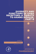 Diversity and Functions of GABA Receptors : A Tribute to Hanns Mohler, Part B