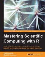 Mastering Scientific Computing with R - Gerrard   Paul