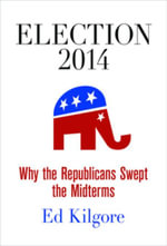 Election 2014 : Why the Republicans Swept the Midterms - Ed Kilgore