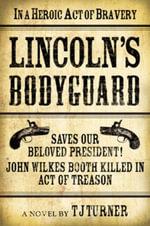 Lincoln's Bodyguard - TJ Turner