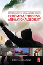 Environmental and Animal Rights Extremism, Terrorism, and National Security - Elzbieta Posluszna