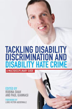Tackling Disability Discrimination and Disability Hate Crime : A Multidisciplinary Guide