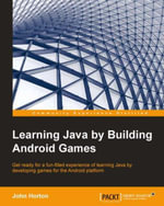 Learning Java by Building Android Games - Horton   John