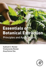 Essentials of Botanical Extraction : Principles and Applications - Subhash C. Mandal