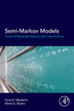 Semi-Markov Models : Control of Restorable Systems with Latent Failures - Yuriy E Obzherin
