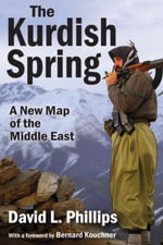 The Kurdish Spring : A New Map of the Middle East - David L. Phillips