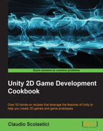 Unity 2D Game Development Cookbook - Scolastici   Claudio