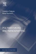 Polymer Micro- and Nanografting - Celestino Padeste