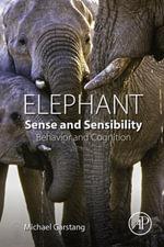 Elephant Sense and Sensibility - Michael Garstang