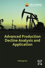 Advanced Production Decline Analysis and Application - Hedong Sun
