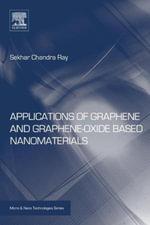 Applications of Graphene and Graphene-Oxide based Nanomaterials - Sekhar Ray