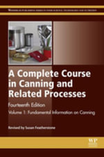 A Complete Course in Canning and Related Processes : Volume 1 Fundemental Information on Canning