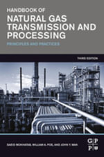 Handbook of Natural Gas Transmission and Processing : Principles and Practices - Saeid Mokhatab
