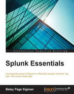 Splunk Essentials - Sigman   Betsy Page