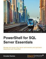 PowerShell for SQL Server Essentials - Santos   Donabel