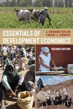 Essentials of Development Economics - J. Edward Taylor