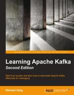 Learning Apache Kafka - Second Edition - Garg   Nishant