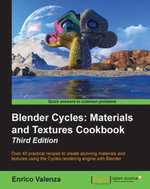 Blender Cycles : Materials and Textures Cookbook - Third Edition - Valenza   Enrico