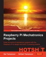 Raspberry Pi Mechatronics Projects HOTSHOT - Yamanoor  Sai