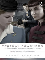 Textual Poachers : Television Fans and Participatory Culture - Henry Jenkins