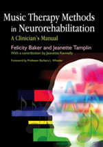 Music Therapy Methods in Neurorehabilitation : A Clinician's Manual - Jeanette Tamplin