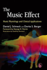 The Music Effect : Music Physiology and Clinical Applications - Daniel J. Schneck