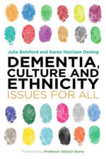 Dementia, Culture and Ethnicity : Issues for All