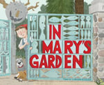 In Mary's Garden - Tina Kugler