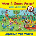 Where is Curious George? Around the Town : A Look-and-Find Book - H. A. Rey
