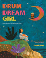 Drum Dream Girl : How One Girl's Courage Changed Music - Margarita Engle
