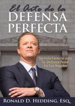 El Arte de la Defensa Perfecta - Ronald D. Hedding