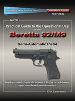 Practical Guide to the Operational Use of the Beretta 92F/M9 Pistol - Erik Lawrence
