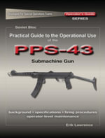 Practical Guide to the Operational Use of the PPS-43 Submachine Gun - Erik Lawrence