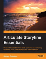 Articulate Storyline Essentials - Chiasson  Ashley