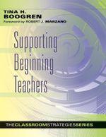 Supporting Beginning Teachers - Tina H. Boogren