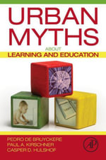 Urban Myths about Learning and Education - Pedro De Bruyckere
