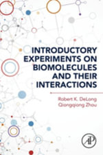 Introductory Experiments on Biomolecules and Their Interactions - Robert K. Delong