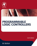 Programmable Logic Controllers - William Bolton
