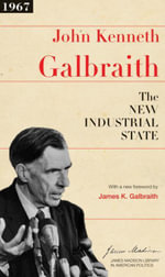 The New Industrial State - John Kenneth Galbraith