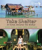 Take Shelter : At Home Around the World - Nikki Tate