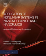Application of Nonlinear Systems in Nanomechanics and Nanofluids : Analytical Methods and Applications - Davood Domairry Ganji